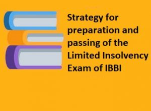 Strategy for preparation and passing of the Limited Insolvency Exam of IBBI
