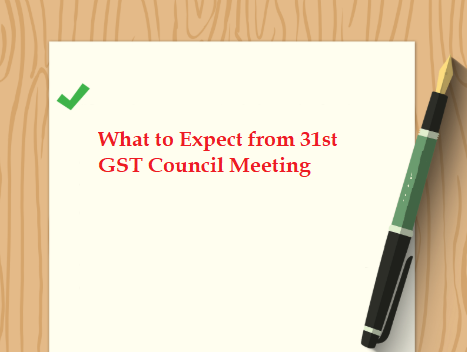 What to Expect from 31st GST Council Meeting