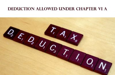 Deductions under section 80C to 80 U of Income Tax Act 1961 AY 2019-20 | FY 2018-19