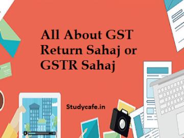 All About GST Return Sahaj or GSTR Sahaj