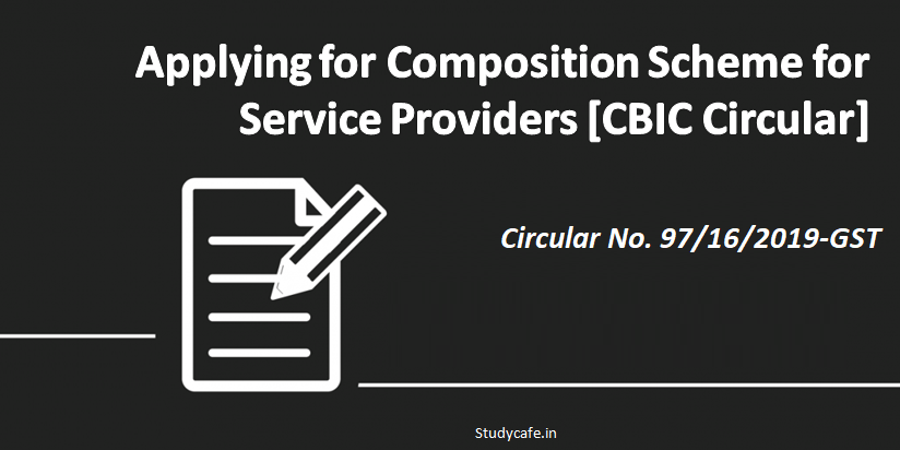Applying for Composition Scheme for Service Providers [CBIC Circular]