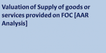 Valuation of Supply of goods or services provided on FOC [AAR Analysis]