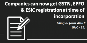 Companies can now get GSTN, EPFO & ESIC registration at time of incorporation
