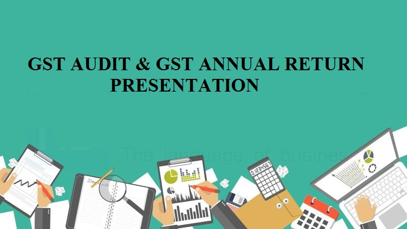 Presentation on GST Audit and Annual Return by Ca Yogesh Setia