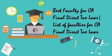 Best Faculty for CA Final Direct Tax Laws | List of faculties for CA Final Direct Tax Laws