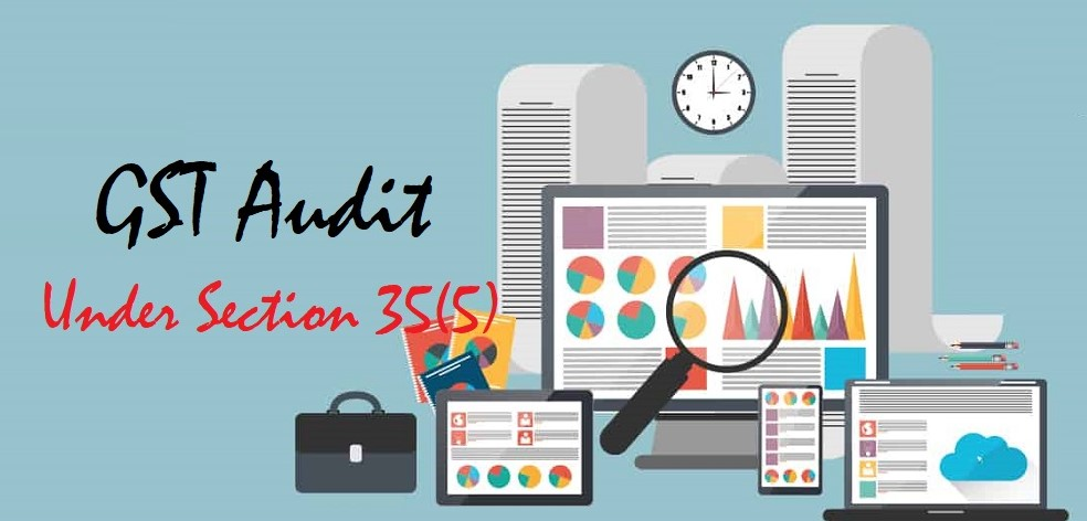 GST AUDIT U/S 35(5), READ WITH SECTION 42(2), READ WITH RULE 80(3):