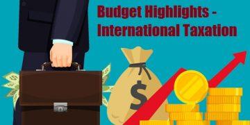 Budget Highlights - International Taxation