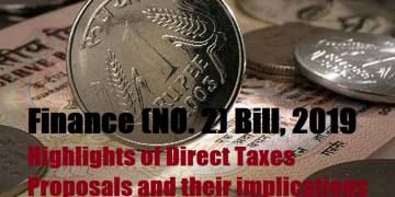 Finance (NO. 2) Bill, 2019 - Highlights of Direct Taxes Proposals and their implications