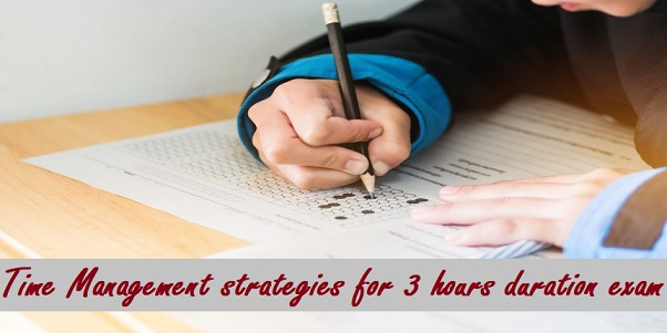 Time Management strategies of 3 hours during exam time