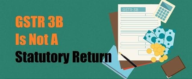 GSTR 3B Is Not A Statutory Return- Press Release dated 18 10