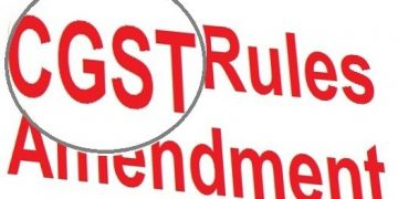 New Amendments in CGST Rules 2017