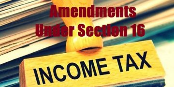 Chronological view of amendments under section 16 of the Income Tax Act, 1961