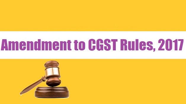 Amendment to CGST Rules, 2017