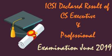 ICSI Declared Result of Company Secretaries Examinations June, 2019