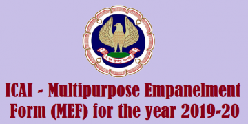 Multipurpose Empanelment Form (MEF) for the year 2019-20 is available on ICAI website