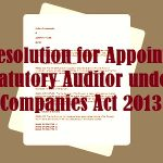 Board Resolution for Appointment of Statutory Auditor under Companies Act 2013