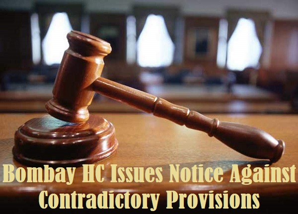 Bombay HC Issues Notice Against Contradictory Provisions