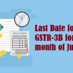 Last Date for filing GSTR-3B for the month of July 2019