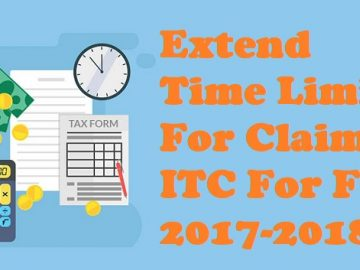 Extend Time Limit For Claim of ITC For FY 2017-2018