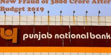 New Fraud of 3800 Crore After Budget 2019