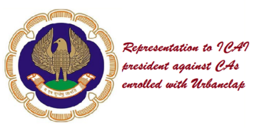 Representation to ICAI president against CAs enrolled with Urbanclap