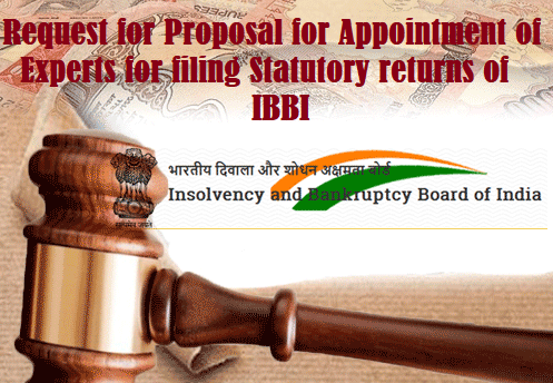 Request for Proposal for Appointment of Experts for filing Statutory returns of IBBI