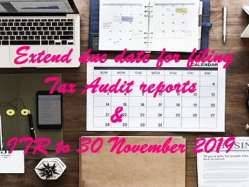Extend due date for filing Tax Audit reports and ITR to 30 November 2019