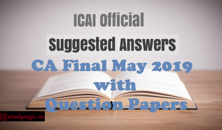 CA Final May 2019 Suggested Answers with Question Papers