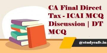 CA Final Direct Tax - ICAI MCQ Discussion | DT MCQ