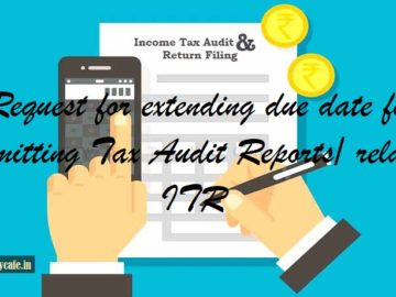 Extend due date for submitting Tax Audit Reports/related ITR for 2018-19
