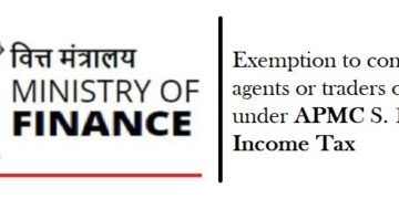 Exemption to commission agents or traders operating under APMC S. 194N Income Tax