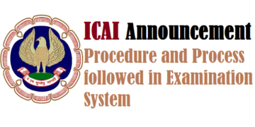 ICAI Announcement : Procedure and Process followed in Examination System