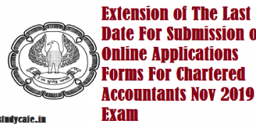 Extension of The Last Date For Submission of Online Applications Forms For Chartered Accountants Nov 2019 Exam
