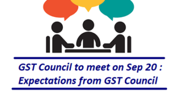 GST Council to meet on Sep 20 : Expectations from GST Council
