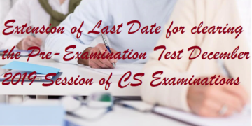 Extension of Last Date for clearing the Pre-Examination Test December 2019 Session of CS Examinations