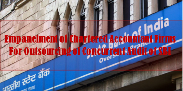 Empanelment of Chartered Accountant Firms For Outsourcing of Concurrent Audit of SBI