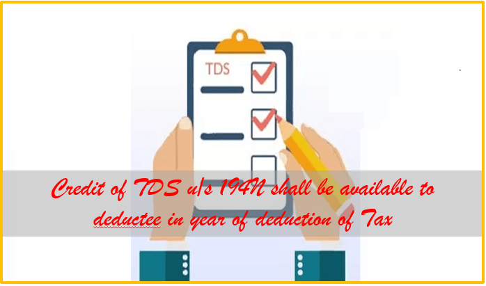 Credit of TDS u/s 194N shall be available to deductee in year of deduction of Tax