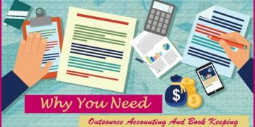 Why You Need Outsource Accounting And Book Keeping