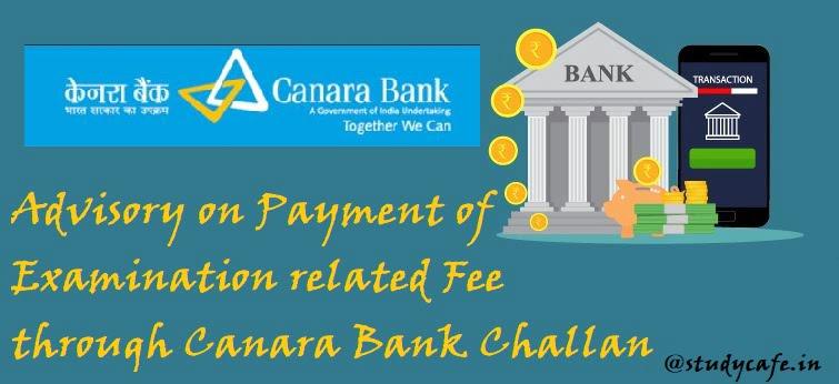 ICSI : Advisory on Payment of Examination related Fee through Canara Bank Challan