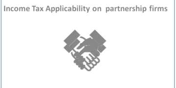 Income Tax Applicability on partnership firms : Taxation of firms