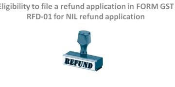 Eligibility to file a refund application in FORM GST RFD-01 for NIL refund application