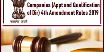 Companies (Appt and Qualification of Dir) 4th Amendment Rules 2019