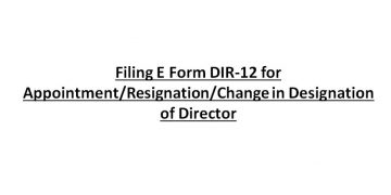 Filing E Form DIR-12 for Appointment/Resignation/Change in Designation of Director