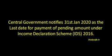 Central Government notifies 31st Jan 2020 as the Last date for payment under IDS 2016