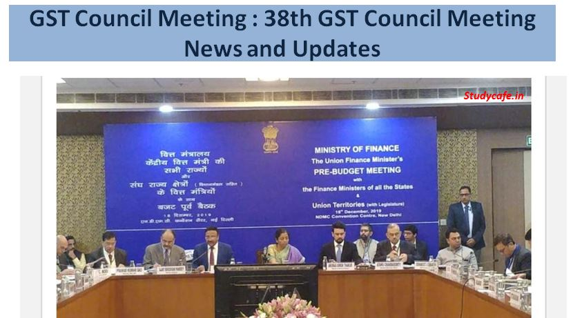 38th GST Council Meeting Decisions Held on 18.12.2019