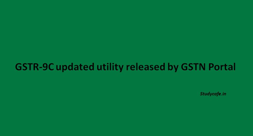GSTR-9C New Tool updated utility released by GSTN Portal