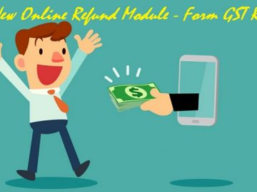 GST : New Online Refund Module - Form GST RFD-01