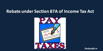 Rebate under Section 87A of Income Tax Act,1961 | Section 87a | Relief us 87a
