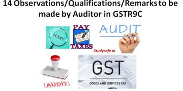 14 Observations/Qualifications Remarks to be made by Auditor in GSTR9C