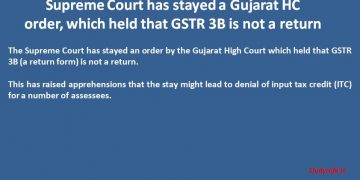 Supreme Court has stayed a Gujarat HC order, which held that GSTR 3B is not a return